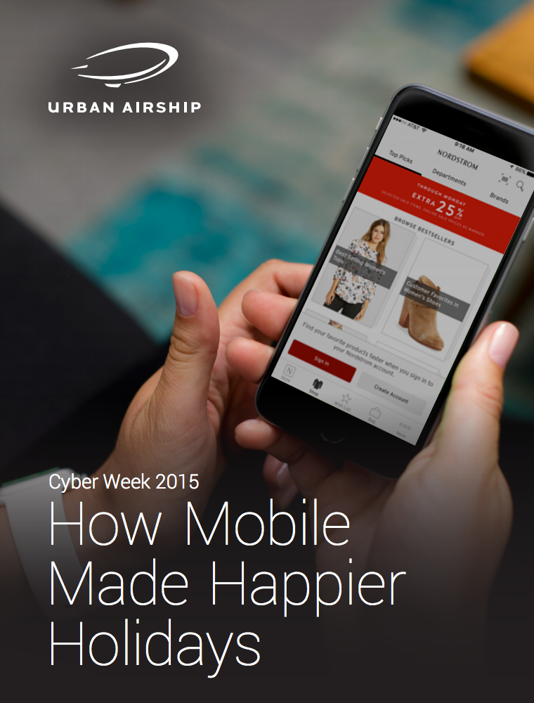 How Mobile Made Happier Holidays - Cyber Week 2015