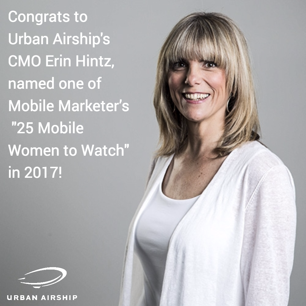 congrats-to-urban-airship-cmo-erin-hintz-for-being-included-in-mobile-marketer's-annual-list-of-25-mobile-women-to-watch
