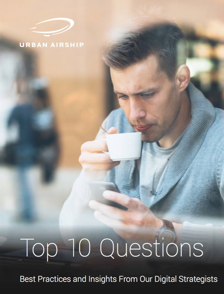 cover-image-top-10-questions-best-practices-and-insights-from-our-digital-strategists-white-paper-urban-airship