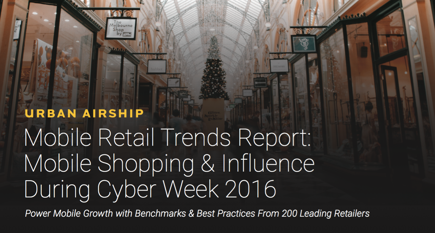 mobile retail trends report - mobile shopping influence during cyber week 2016